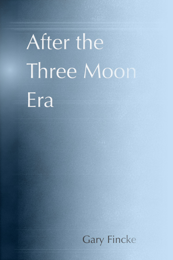 After the Three Moon Era